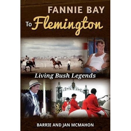Fannie Bay to Flemington: Living Bush Legends - eBook ()