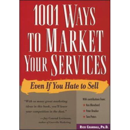 1001 Ways To Market Your Services  For People Who Hate To Sell