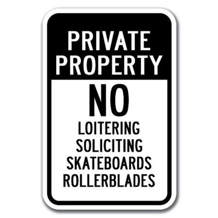 Private Property No Loitering Soliciting Skateboards Rollerblades Sign 12