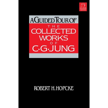 A Guided Tour of the Collected Works of C. G. Jung - (A Tour Of C C In Depth Series)