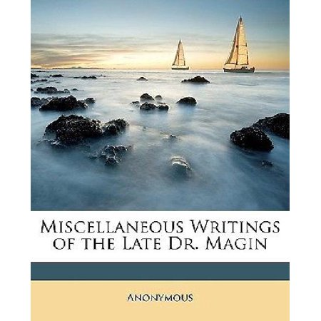 Miscellaneous Writings Of The Late Dr  Magin
