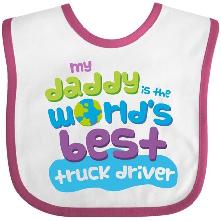 Inktastic My Daddy Is The Worlds Best Truck Driver Baby Bib Childs Kids Gift
