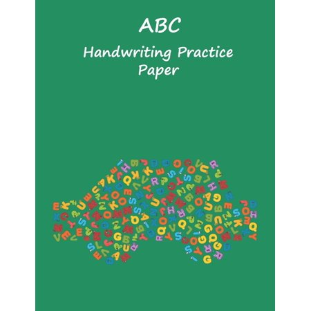ABC Handwriting Practice Paper: 8.5x11 inches Best Choice ABC Kids, Car ABC Green Cover with Dotted Lined Sheets for K-3 Students, 90 pages for (Csr Best Practices Examples)