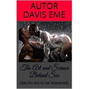 THE Art and Science Behind Sex (Sex: An Art to be Mastered) - eBook