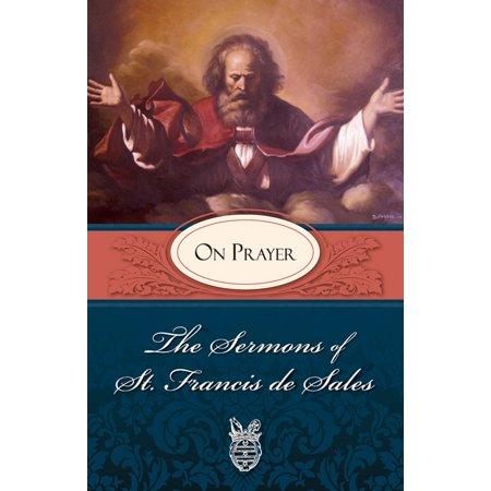 The Sermons of St. Francis de Sales on Prayer -