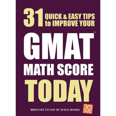 31 Quick Easy Ways to Improve Your GMAT Math Score Today -