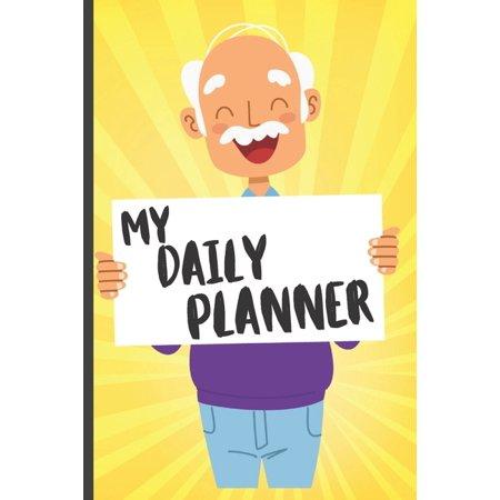 My Daily Planner For Elderly Senior Citizens: Funny Daily Planner for Elderly Senior Citizens Gift - Notebook Journal For Elderly, Senior Citizens, Gr ()