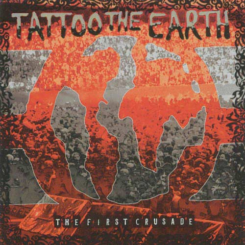 Tattoo The Earth: The First Crusade (Edited)