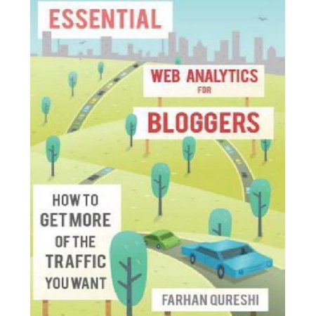Essential Web Analytics For Bloggers