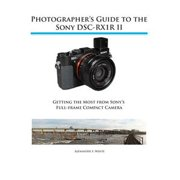 Photographer's Guide to the Sony RX1R II - eBook