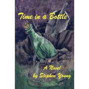 Time in a Bottle : A Novel by