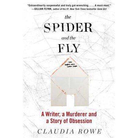 The Spider and the Fly : A Writer, a Murderer, and a Story of