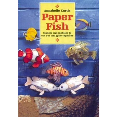 Paper Fish  Models And Mobiles To Cut Out And Glue Together  Paperback