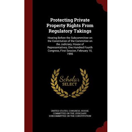 Protecting Private Property Rights from Regulatory Takings ...