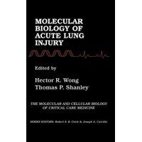 Molecular & Cellular Biology of Critical Care Medicine: Molecular Biology of Acute Lung Injury (Hardcover)