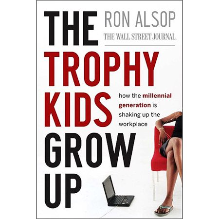 The Trophy Kids Grow Up  How The Millennial Generation Is Shaking Up The Workplace