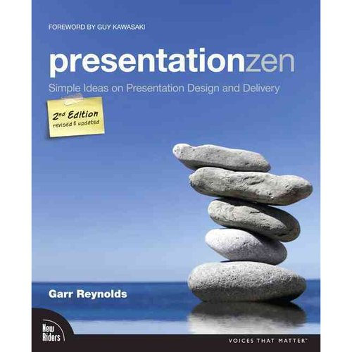 PresentationZen: Simple Ideas on Presentation Design and Delivery