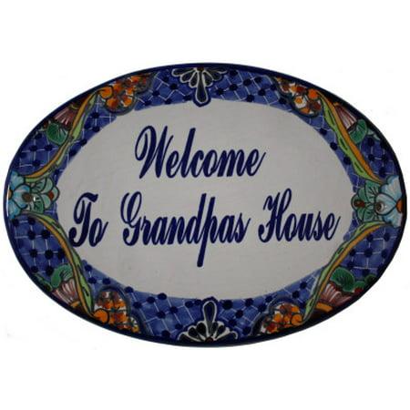 Talavera Ceramic House Plaque. Welcome To Grandpas House