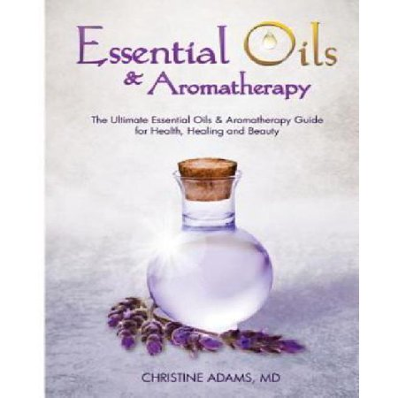 Essential Oils   Aromatherapy  The Ultimate Essential Oils   Aromatherapy Guide For Health  Healing And Beauty