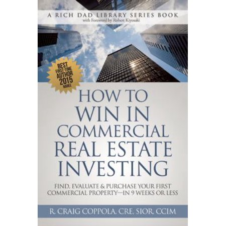 How To Win In Commercial Real Estate Investing  Find  Evaluate   Purchase Your First Commercial Property   In 9 Weeks Or Less