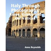 Italy Through Photographs: Rome, Venice and the Vatican - eBook