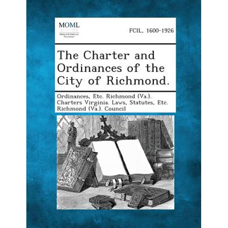 The Charter and Ordinances of the City of Richmond.