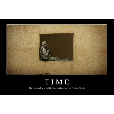 Time - Inspirational Quote and Motivational Poster It reads The time is always right to do what is right ~ Martin Luther King Jr Poster Print