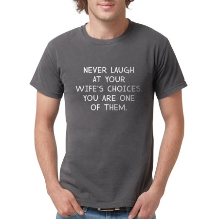 CafePress - Never Laugh T Shirt - Mens Comfort Colors? Shirt