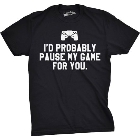 Crazy Dog T-shirts Mens Id Probably Pause My Game For You Nerdy Video Gaming T shirt (Black)](Crazy 8 Halloween Shirts)
