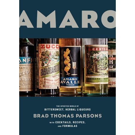 Amaro : The Spirited World of Bittersweet, Herbal Liqueurs, with Cocktails, Recipes, and Formulas](Blue Cocktail Recipes)