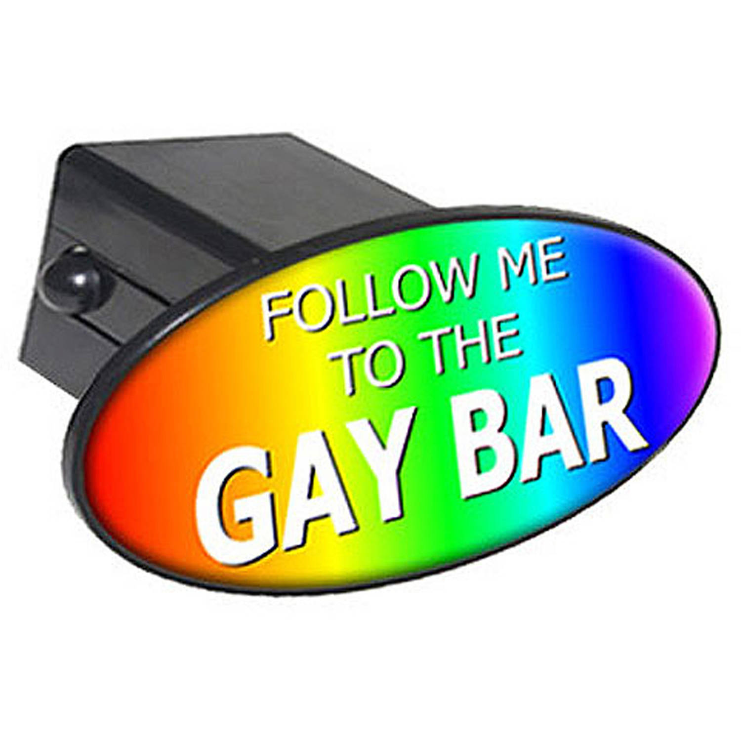 "Follow Me To The Gay Bar, Rainbow 2"" Oval Tow Trailer Hitch Cover Plug Insert"