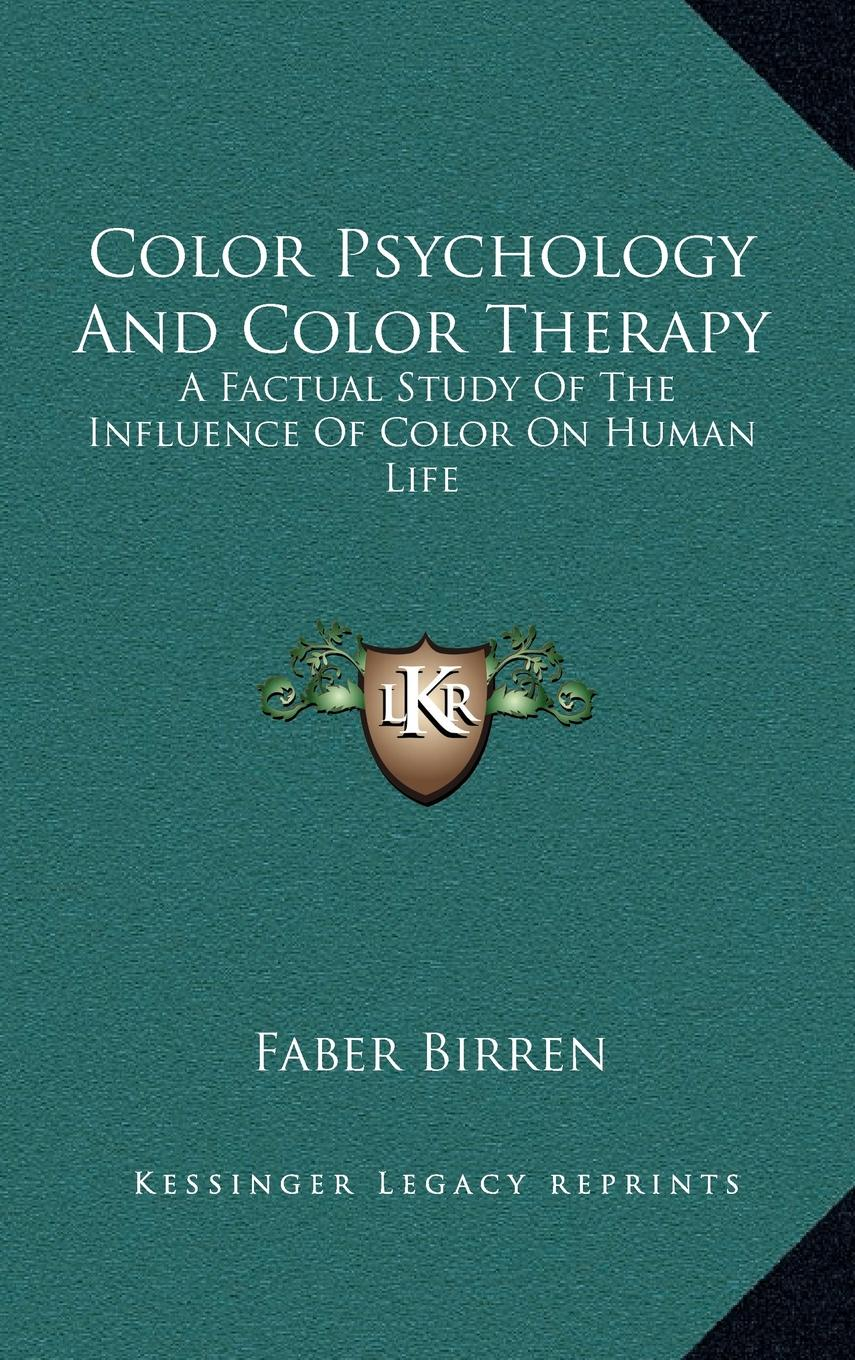 Color Psychology and Color Therapy : A Factual Study of the ...