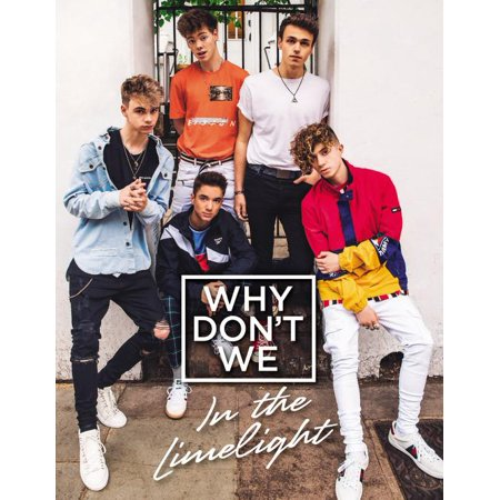 Why Don't We: In the Limelight - Hardcover