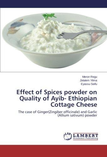 Effect of Spices Powder on Quality of Ayib- Ethiopian Cottage Cheese by