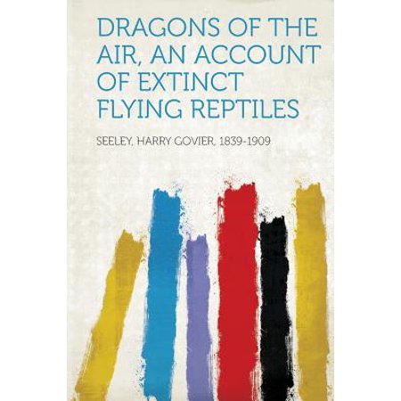 - Dragons of the Air, an Account of Extinct Flying Reptiles