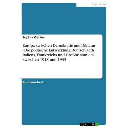 Europa zwischen Demokratie und Diktatur - Die politische Entwicklung Deutschlands, Italiens, Frankreichs und Großbritanniens zwischen 1918 und 1933 - eBook (Otis Und Louie)