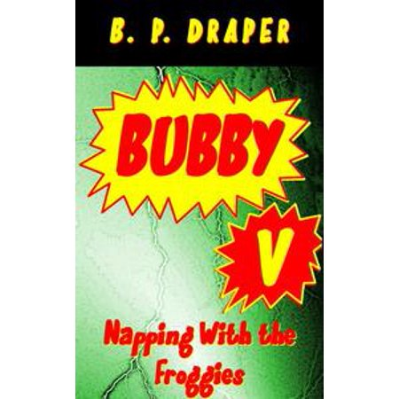 Bubby V: Napping With the Froggies - eBook](Froggy Halloween 2)