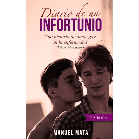 Diario de un infortunio. Una historia de amor gay en la enfermedad - eBook (De Amor En Halloween)