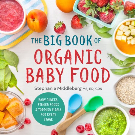 The Big Book of Organic Baby Food: Baby Purees, Finger Foods, and Toddler Meals for Every Stage - Clever Halloween Names For Food