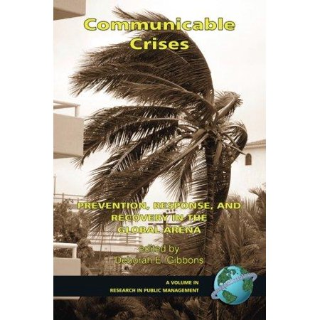 Communicable Crises  Prevention  Response  And Recovery In The Global Arena