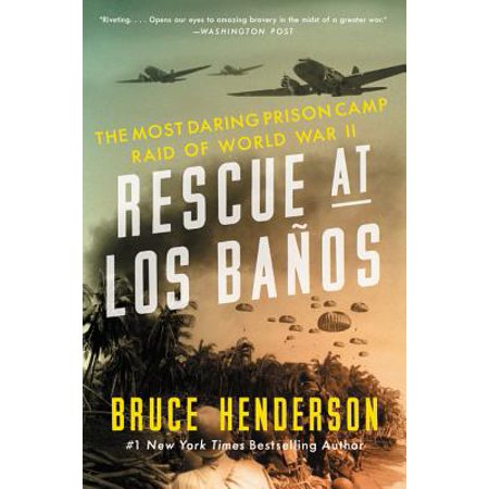Rescue at Los Banos : The Most Daring Prison Camp Raid of World War (Most High Security Prison In The World)