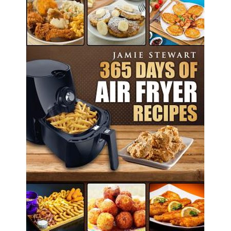 Cute Easy Halloween Recipes (365 Days of Air Fryer Recipes : Quick and Easy Recipes to Fry, Bake and Grill with Your Air Fryer (Paleo, Vegan, Instant Meal, Pot, Clean Eating,)
