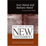 The Text of the New Testament an Introduction to the Critical Editions and to the Theory and Practic