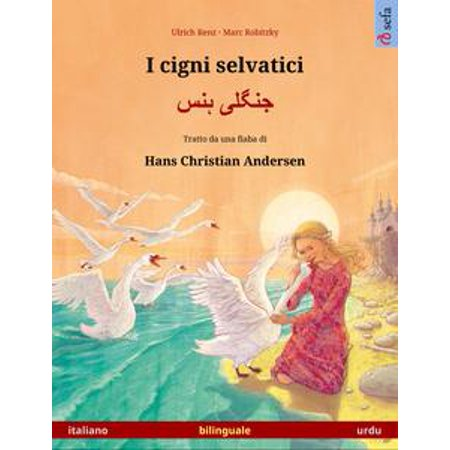 I cigni selvatici – جنگلی ہنس. Libro illustrato in doppia lingua tratto da una fiaba di Hans Christian Andersen (italiano – urdu) - - Halloween Meaning In Urdu