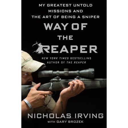Way of the Reaper : My Greatest Untold Missions and the Art of Being a