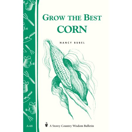 Grow the Best Corn - Paperback