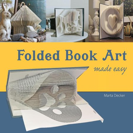 Folded Book Art Made Easy: Recycling books into beautiful folded sculptures (Paperback)