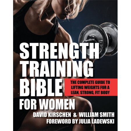 Strength Training Bible for Women : The Complete Guide to Lifting Weights for a Lean, Strong, Fit Body David Leadbetter Training Aids