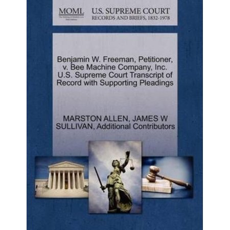 Benjamin W  Freeman  Petitioner  V  Bee Machine Company  Inc  U S  Supreme Court Transcript Of Record With Supporting Pleadings