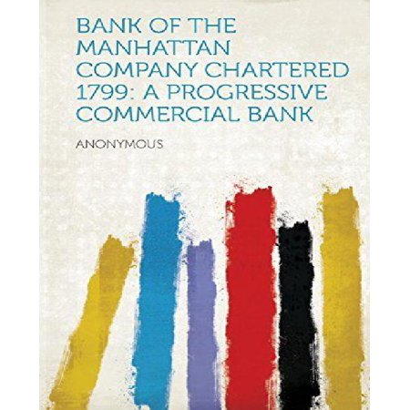 Bank Of The Manhattan Company Chartered 1799  A Progressive Commercial Bank